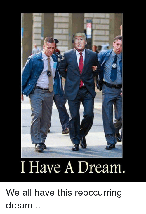 I Have a Dream We All Have This Reoccurring Dream | a ...