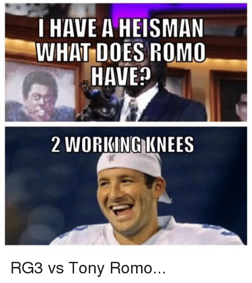 RG3: I HAVE A HEISMAN  WHAT DOES ROMO  HAVE?  2 WORKING KNEES RG3 vs Tony Romo...