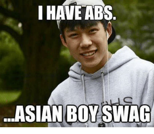 i have abs asian boy swag 3456055 🔥 25 best memes about asian and swag asian and swag memes,Asian Memes