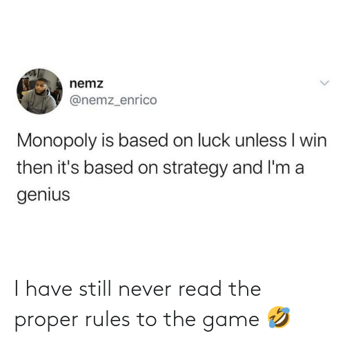 Rules: I have still never read the proper rules to the game 🤣