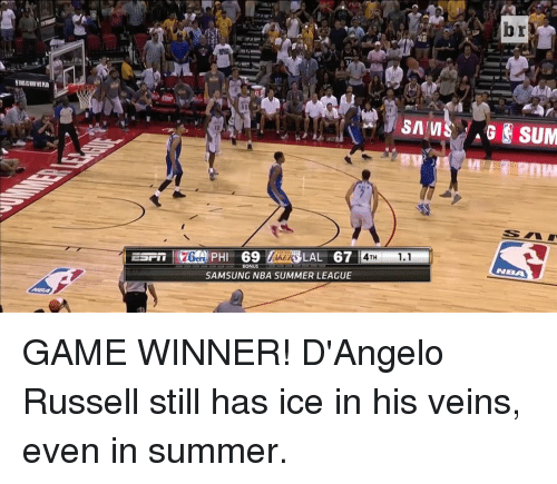 Nba, Sports, and Summer: I II  SAMS  4TH 1.1  SAMSUNG NBA SUMMER LEAGUE  SUM  NBAA GAME WINNER! D'Angelo Russell still has ice in his veins, even in summer.