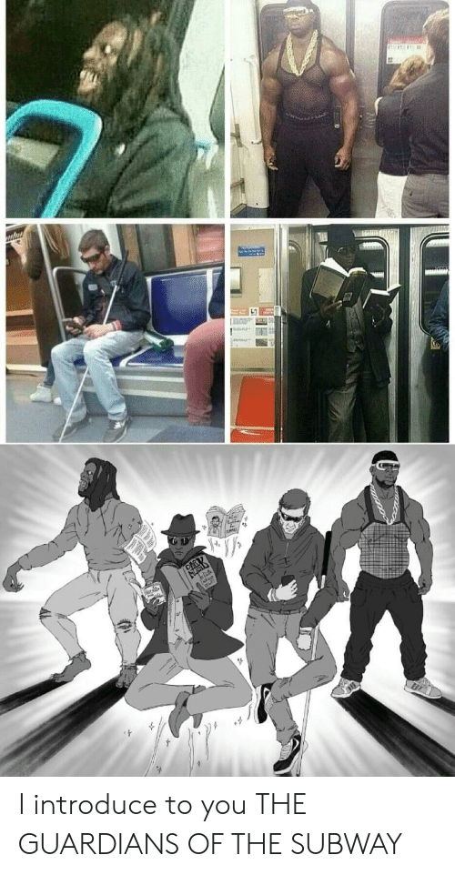 Guardians: I introduce to you THE GUARDIANS OF THE SUBWAY
