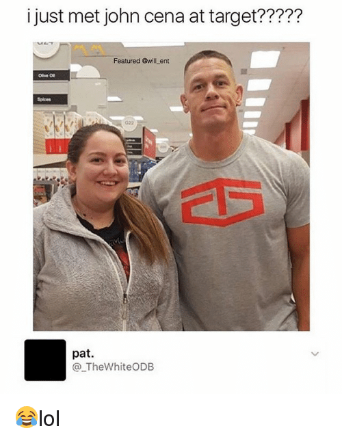 John Cena, Memes, and Target: i just met john cena at target?????  Featured @will ent  Splces  022  pat.  @_TheWhiteODB 😂lol