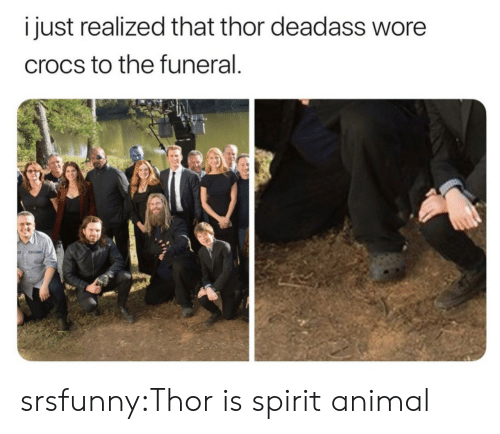 Crocs: i just realized that thor deadass wore  crocs to the funeral srsfunny:Thor is spirit animal