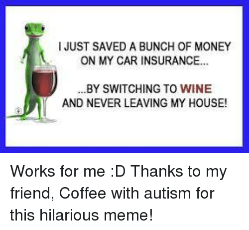 Geico Saved Quote: 25+ Best Memes About I Just Saved A Bunch Of Money