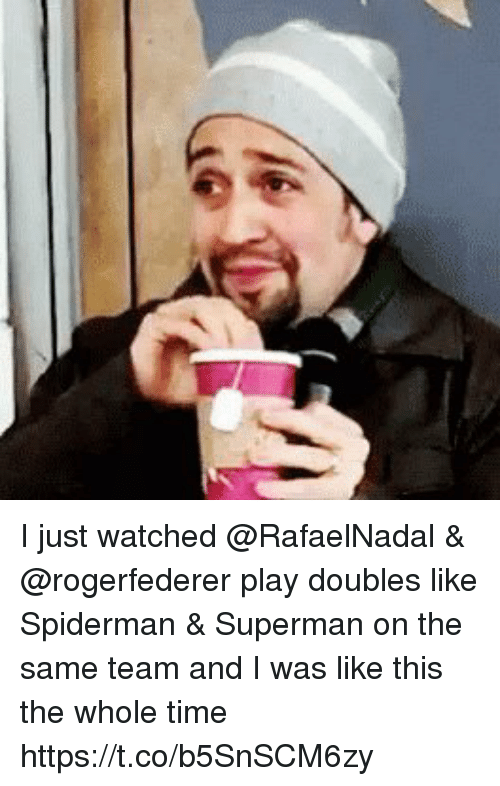 Memes, Superman, and Spiderman: I just watched @RafaelNadal & @rogerfederer play doubles like Spiderman & Superman on the same team and I was like this the whole time https://t.co/b5SnSCM6zy