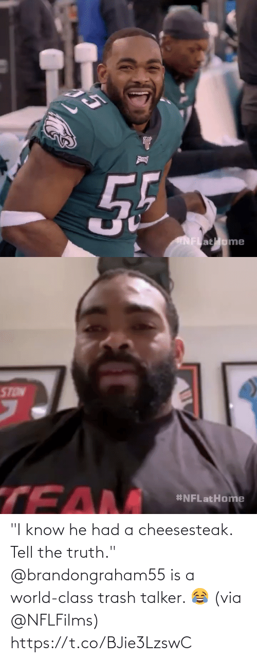 """Tell The Truth: """"I know he had a cheesesteak. Tell the truth.""""  @brandongraham55 is a world-class trash talker. 😂 (via @NFLFilms) https://t.co/BJie3LzswC"""
