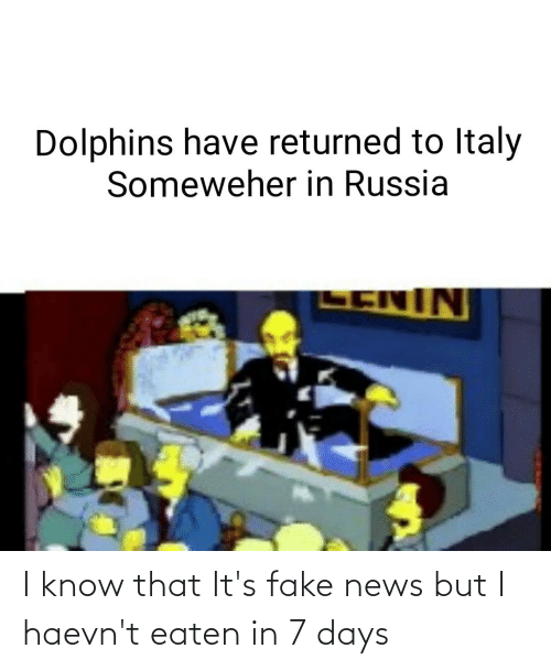 Fake News: I know that It's fake news but I haevn't eaten in 7 days