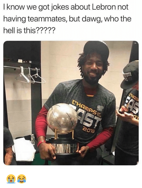 got jokes: I know we got jokes about Lebron not  having teammates, but dawg, who the  hell is this?????  PHAMPS  e018 😭😂