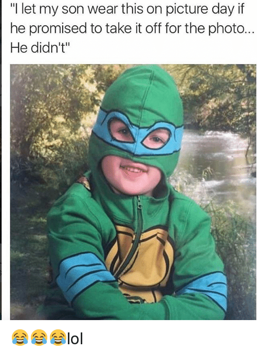 """Memes, 🤖, and Photo: """"I let my son wear this on picture day if  he promised to take it off for the photo  He didn't 😂😂😂lol"""