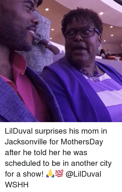 Memes, Wshh, and Mom: I LilDuval surprises his mom in Jacksonville for MothersDay after he told her he was scheduled to be in another city for a show! 🙏💯 @LilDuval WSHH