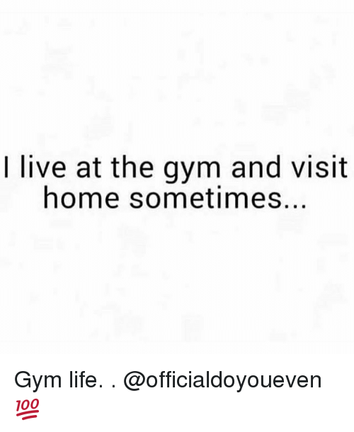 Gym: I live at the gym and visit  home sometimes... Gym life. . @officialdoyoueven 💯