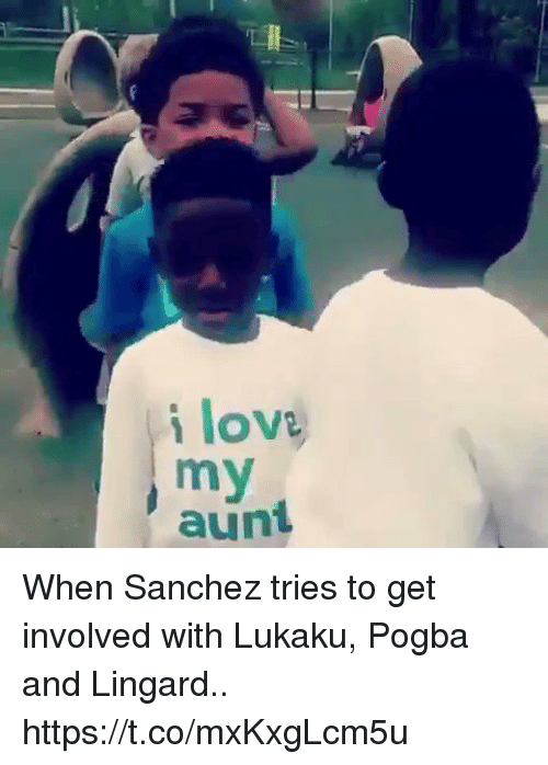 Love, Soccer, and Pogba: i love  aunt When Sanchez tries to get involved with Lukaku, Pogba and Lingard.. https://t.co/mxKxgLcm5u