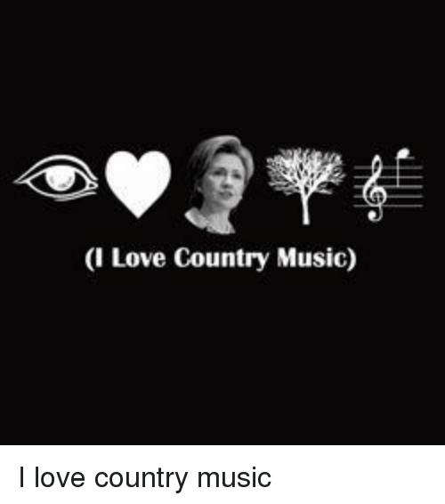 Funny Country Music Meme : Love country music meme pixshark images