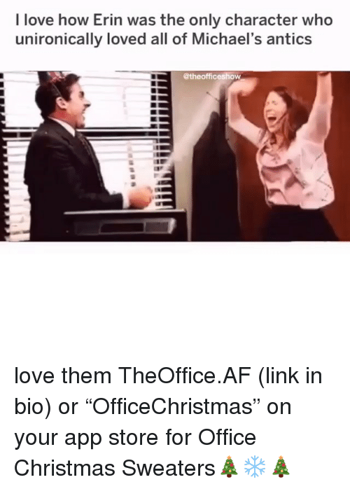 "Michaels: I love how Erin was the only character who  unironically loved all of Michael's antics  @theofficeshow love them TheOffice.AF (link in bio) or ""OfficeChristmas"" on your app store for Office Christmas Sweaters🎄❄️🎄"