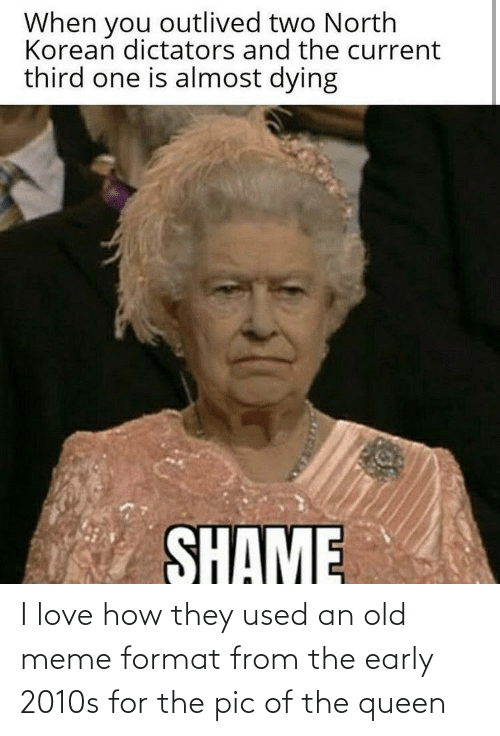 the queen: I love how they used an old meme format from the early 2010s for the pic of the queen
