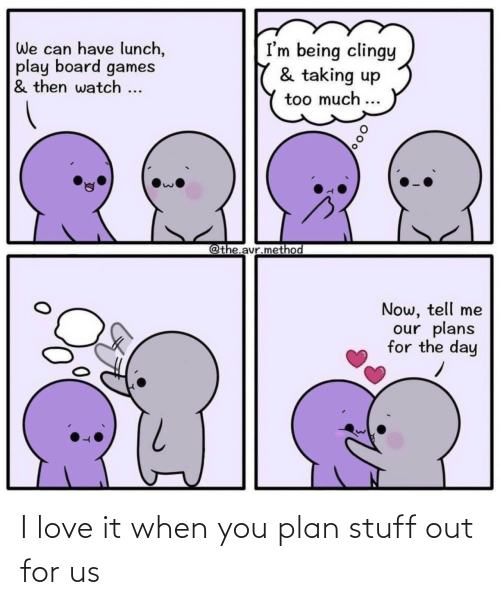 Plan: I love it when you plan stuff out for us