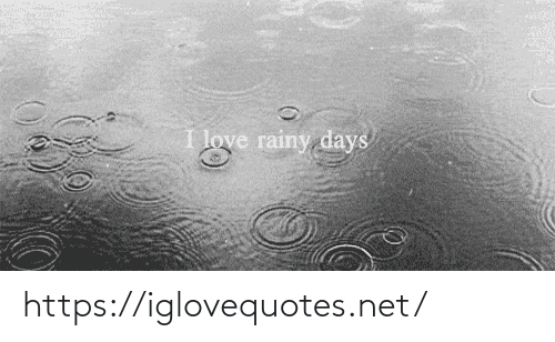 rainy: I love rainy days https://iglovequotes.net/