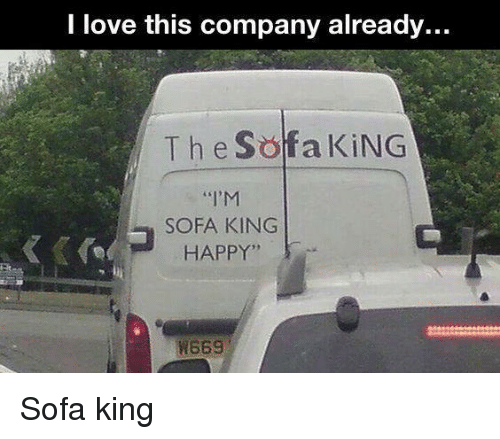 Sofa King To Ol: Funny Sofa Memes Of 2017 On SIZZLE
