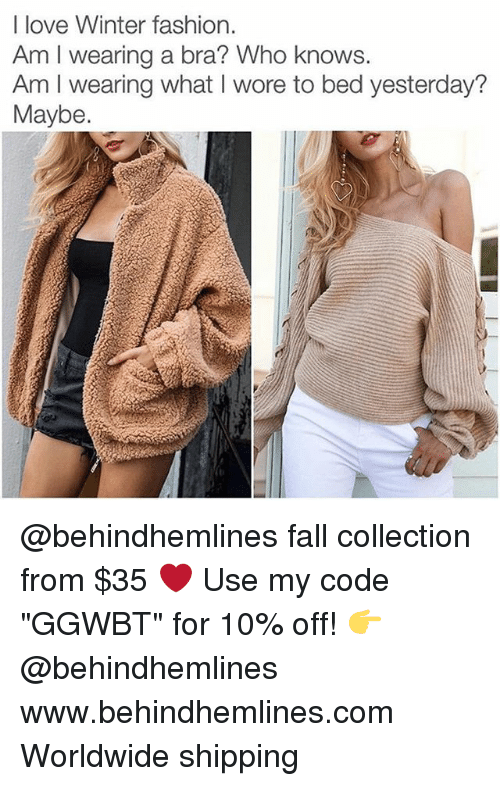 "Fall, Fashion, and Love: I love Winter fashion.  Am I wearing a bra? Who knows  Am I wearing what I wore to bed yesterday?  Maybe. @behindhemlines fall collection from $35 ❤️ Use my code ""GGWBT"" for 10% off! 👉 @behindhemlines www.behindhemlines.com Worldwide shipping"