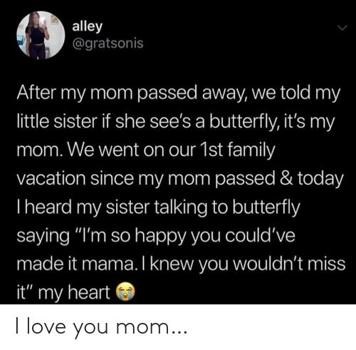 Love, I Love You, and Mom: I love you mom…