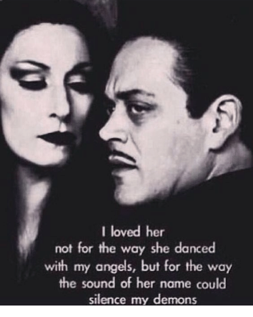 I Loved Her Not for the Way She Danced With My Angels but ...