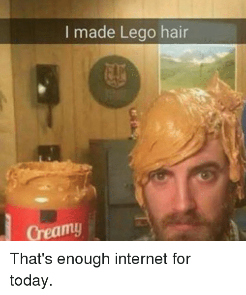 thats enough internet for today: I made Lego hair  Creamy That's enough internet for today.