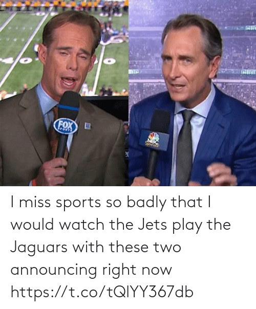 I Miss: I miss sports so badly that I would watch the Jets play the Jaguars with these two announcing right now https://t.co/tQlYY367db