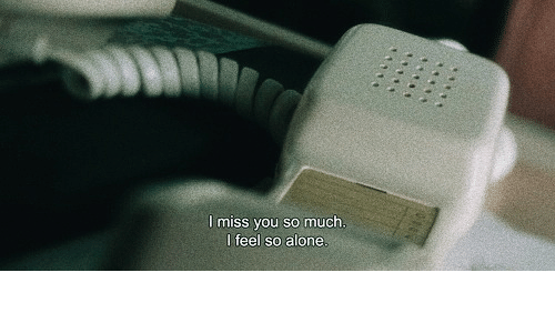 i miss you so much: I miss you so much.  I feel so alone