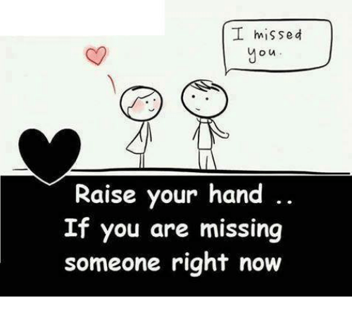 Funny Meme About Missing Someone : I missed m n raise your hand if you are missing someone