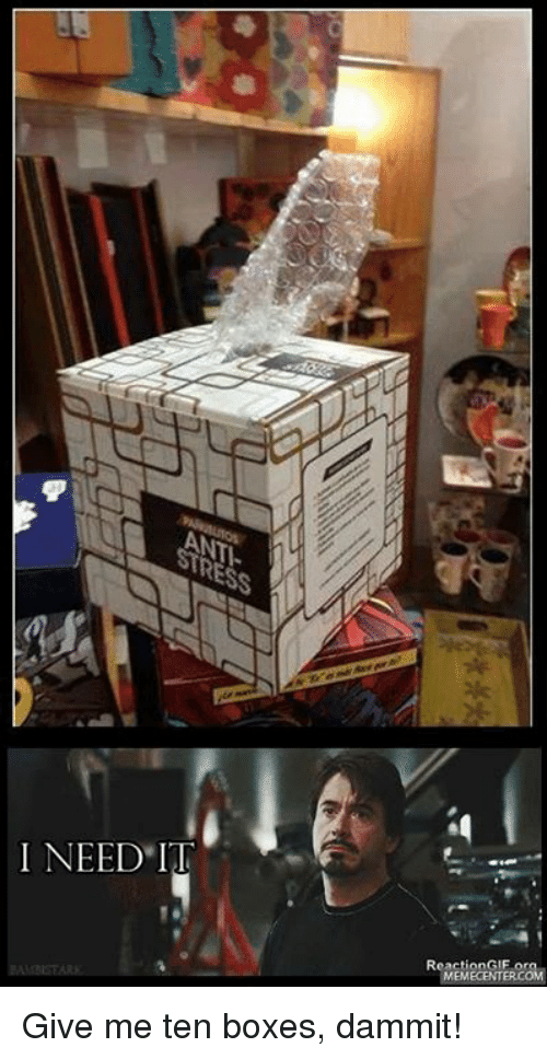 reaction gifs: I NEED IT  Reaction GIF or  MEM Give me ten boxes, dammit!