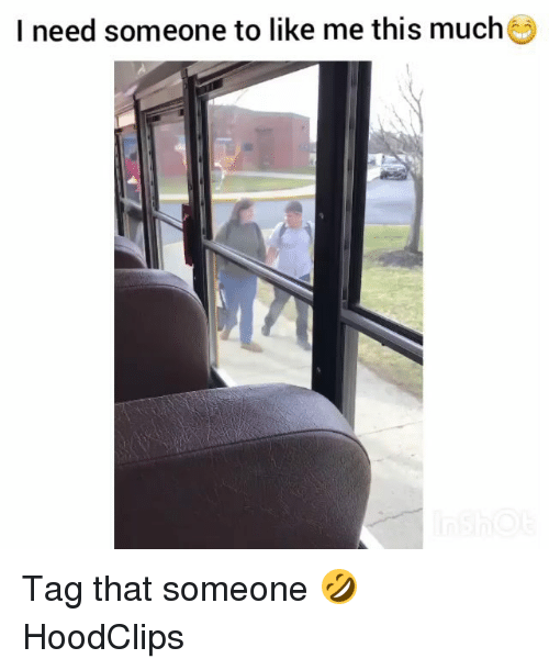 Funny, Tagged, and This: I need someone to like me this much Tag that someone 🤣 HoodClips
