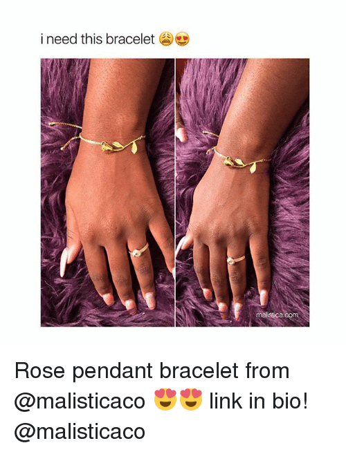Link, Rose, and Girl Memes: i need this bracelet  malistica.com Rose pendant bracelet from @malisticaco 😍😍 link in bio! @malisticaco