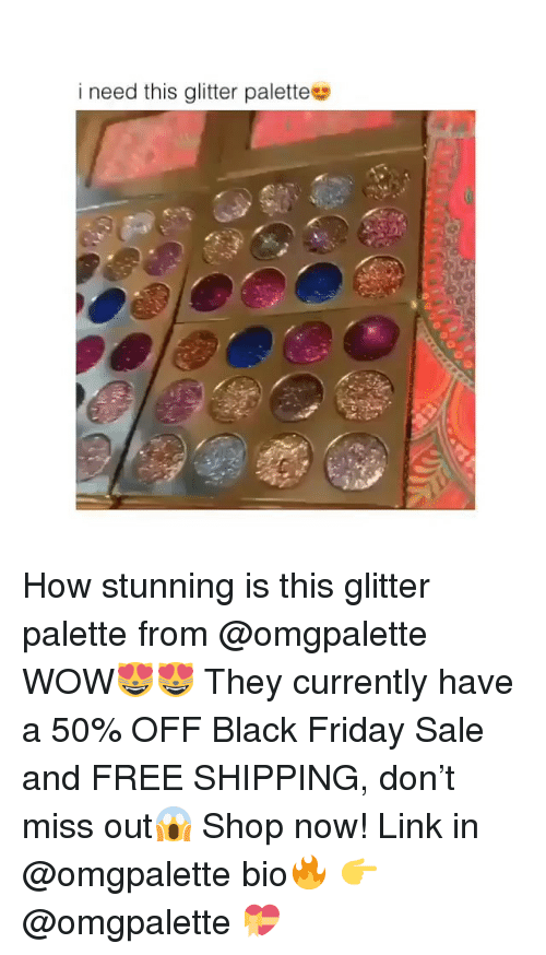 Black Friday, Friday, and Wow: i need this glitter palette How stunning is this glitter palette from @omgpalette WOW😻😻 They currently have a 50% OFF Black Friday Sale and FREE SHIPPING, don't miss out😱 Shop now! Link in @omgpalette bio🔥 👉 @omgpalette 💝