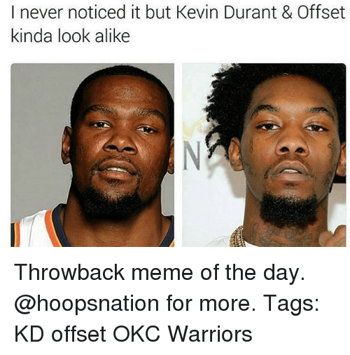 Kevin Durant, Meme, and Memes: I never noticed it but Kevin Durant & Offset  kinda look alike Throwback meme of the day. @hoopsnation for more. Tags: KD offset OKC Warriors