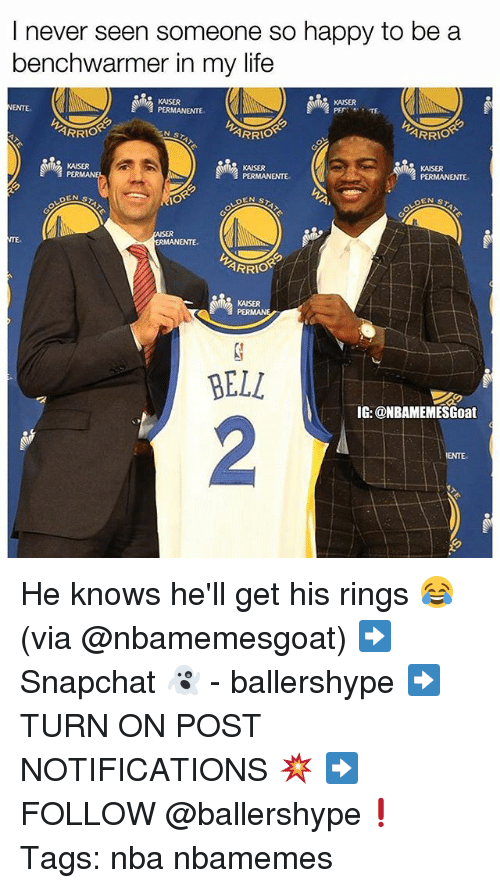 Peted: I never seen someone so happy to be a  benchwarmer in my life  KAISER  KAISER  PETE  ARRIO  ARRIO  KAISER  KAISER  PERMANENTE  KAISER  PERMANENTE  ARRIO  KAISER  PER  BELL  IG: @NBAMEMESGoat  2 He knows he'll get his rings 😂 (via @nbamemesgoat) ➡Snapchat 👻 - ballershype ➡TURN ON POST NOTIFICATIONS 💥 ➡ FOLLOW @ballershype❗ Tags: nba nbamemes
