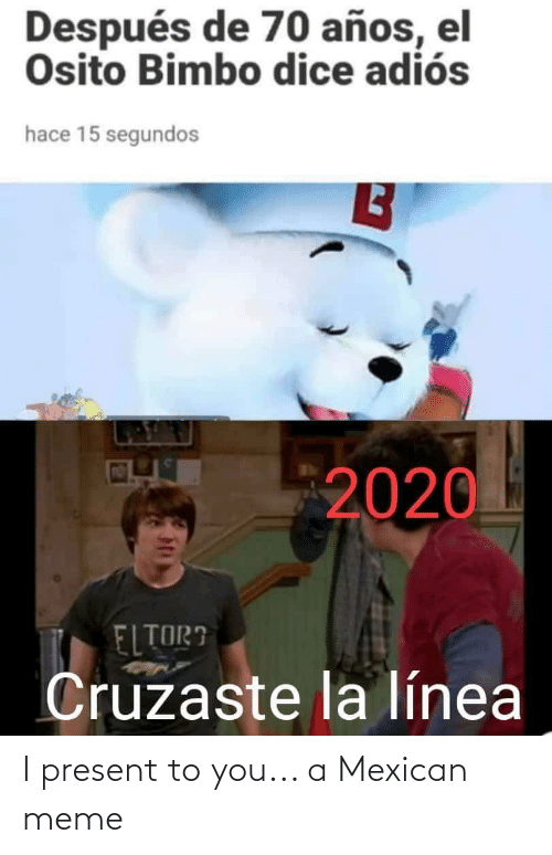 Mexican Meme: I present to you... a Mexican meme