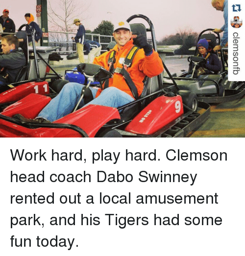 Head, Sports, and Work: I  qjuosuualo de Work hard, play hard. Clemson head coach Dabo Swinney rented out a local amusement park, and his Tigers had some fun today.