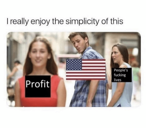 Simplicity: I really enjoy the simplicity of this  People's  fucking  Profit  lives