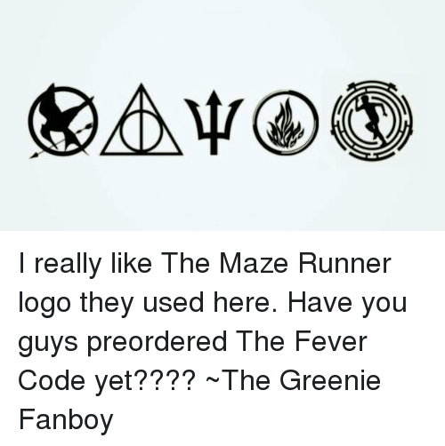 Memes, Logos, and 🤖: I really like The Maze Runner logo they used here. Have you guys preordered The Fever Code yet???? ~The Greenie Fanboy