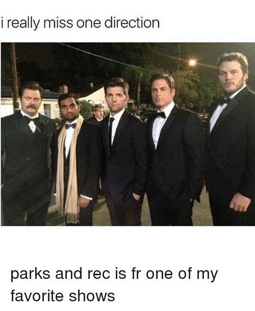 Memes, One Direction, and 🤖: i really miss one direction parks and rec is fr one of my favorite shows