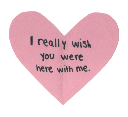 here with me: I really wish  You were  here with me.