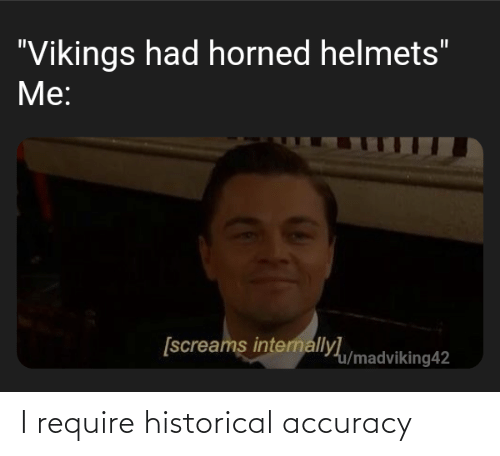 accuracy: I require historical accuracy