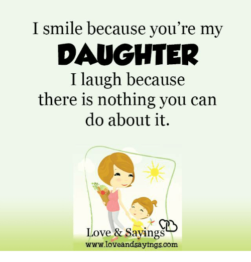 i smile because youre my daughter i laugh because there 3728013 i smile because you're my daughter i laugh because there is