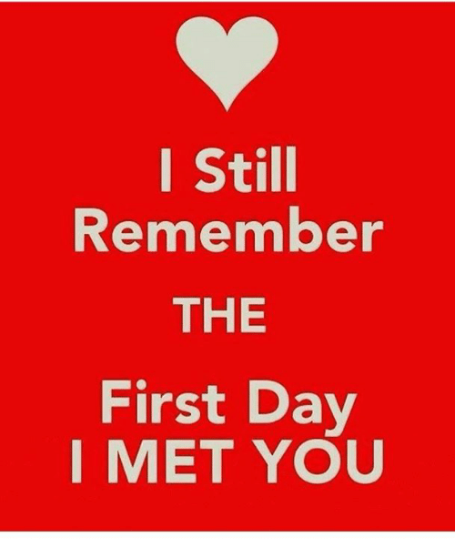 I Still Remember THE First Day I MET YOU | Meme on SIZZLEI Still Remember The First Day I Met You