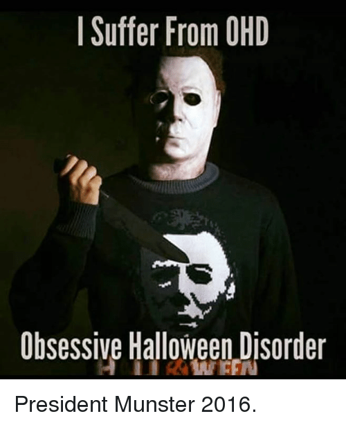 I Suffer From Ohd Obsessive Halloween Disorder President Munster