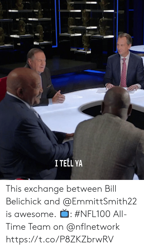 Bill Belichick: I TELL YA This exchange between Bill Belichick and @EmmittSmith22 is awesome.  📺: #NFL100 All-Time Team on @nflnetwork https://t.co/P8ZKZbrwRV