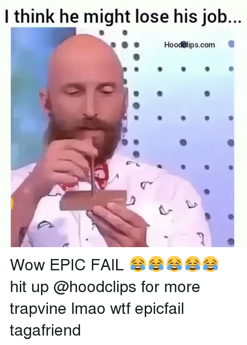 Epicfails: I think he might lose his job..  HoodClips.com Wow EPIC FAIL 😂😂😂😂😂 hit up @hoodclips for more trapvine lmao wtf epicfail tagafriend