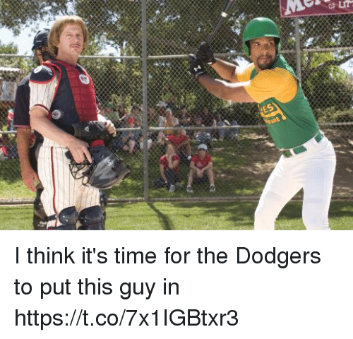 dodgers: I think it's time for the Dodgers to put this guy in https://t.co/7x1IGBtxr3