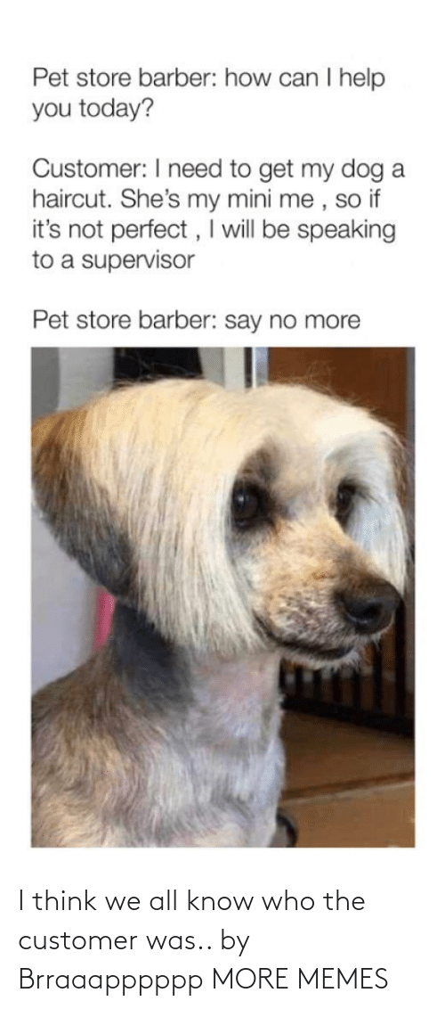 i think: I think we all know who the customer was.. by Brraaapppppp MORE MEMES